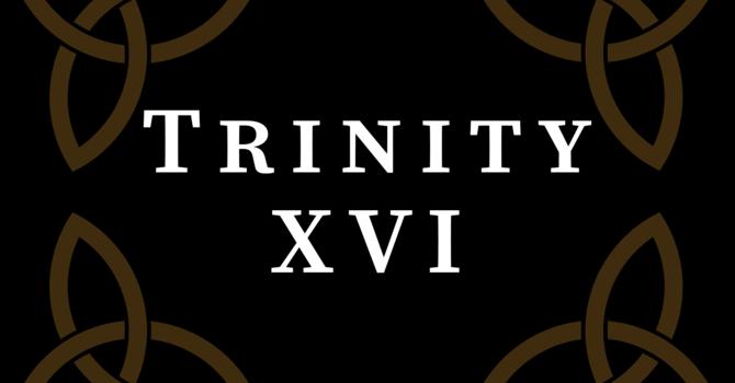 Trinity XVI 2020, 10:00 A.M.