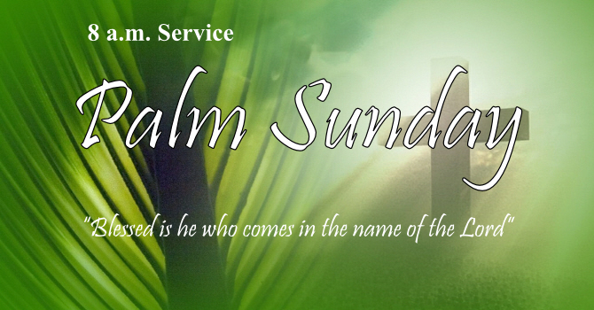 8 a.m Palm Sunday Service image
