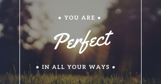 You are perfect in all of your ways image