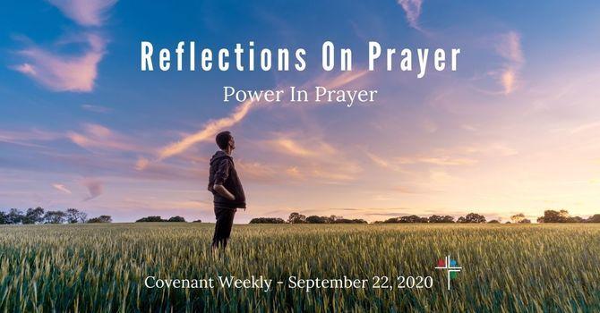 Reflections On Prayer: Power In Prayer image