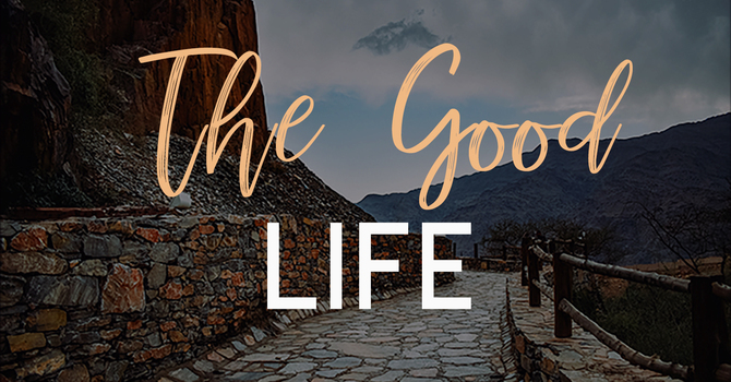"""The Good Life """"Part 8"""""""