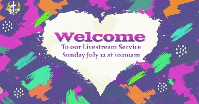 Sunday July 12 Livestream Service