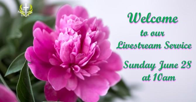 Sunday June 28 Livestream Service
