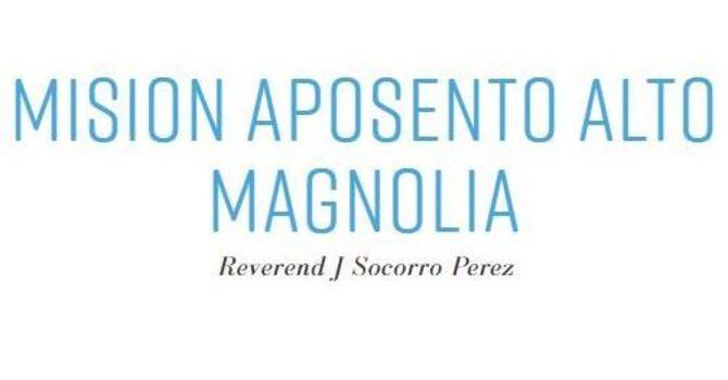 Mision Aposento Alto Magnolia