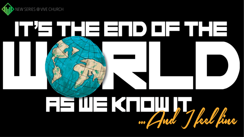 The End of the World. As we know it.  Week 1