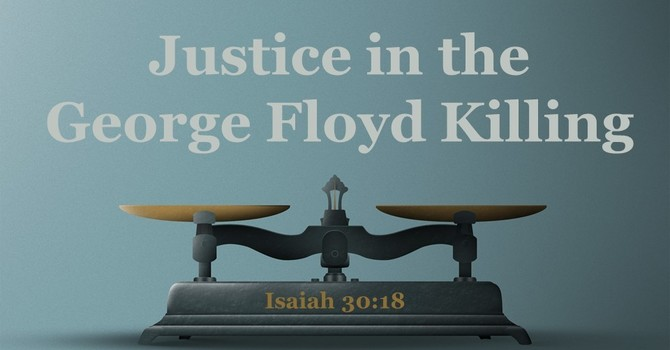Justice in the George Floyd Killing