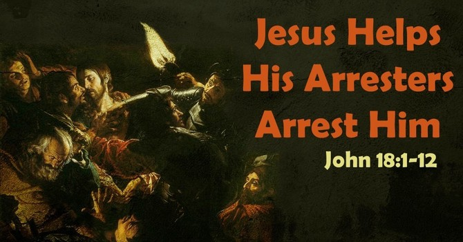 Jesus Helps His Arresters Arrest Him