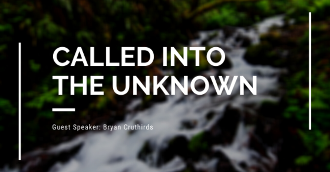 Called into the Unknown