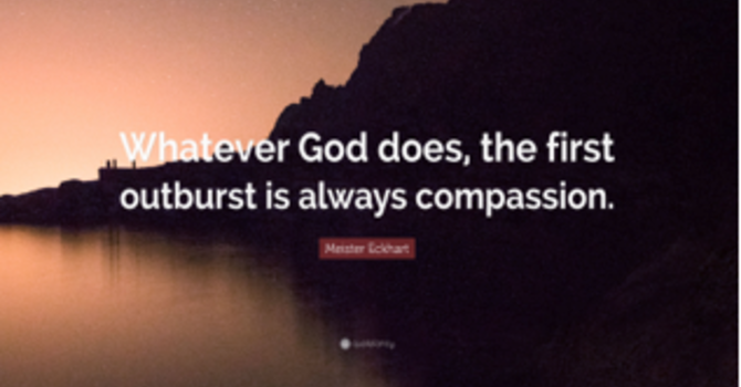 Living into the  Fullness of God's Love Value: Compassion