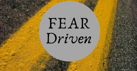 Fear-Driven