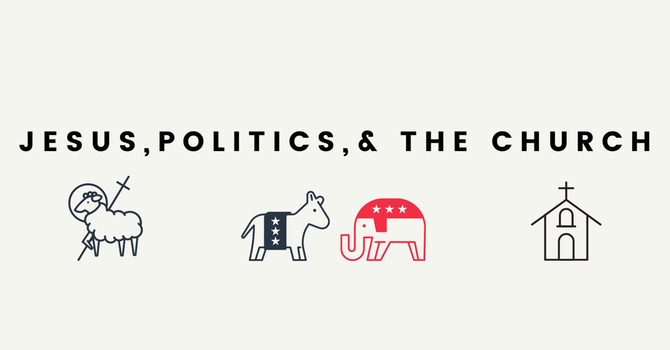 Jesus, Politics, & The Church: Part 2