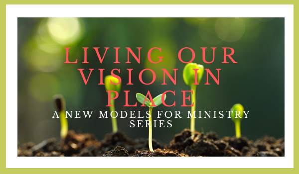 Living our Vision in Place