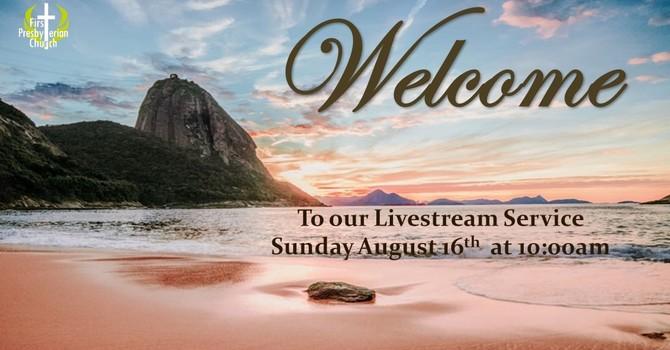 Sunday August 16 Livestream Service