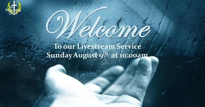 Sunday August 9 Livestream Service