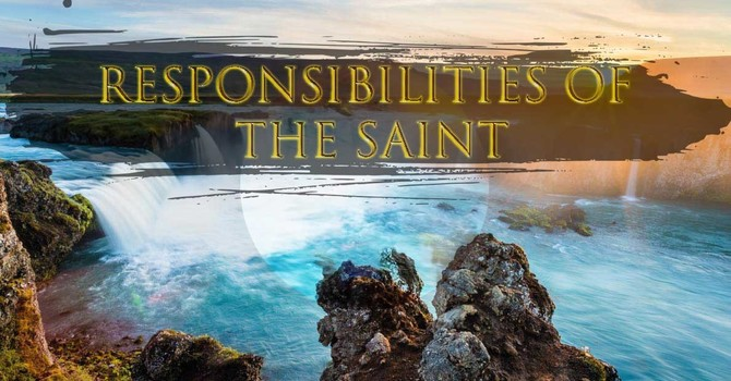 Responsibilities of the Saint
