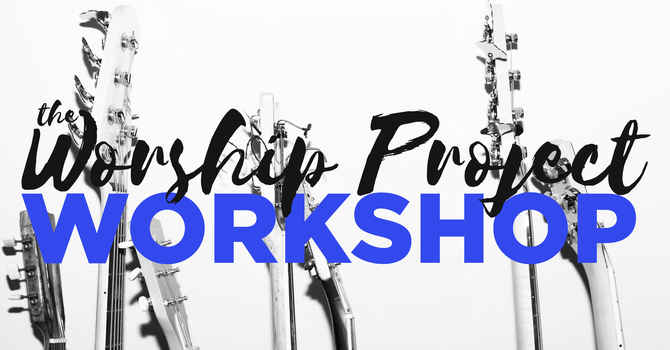 The Worship Project Workshop