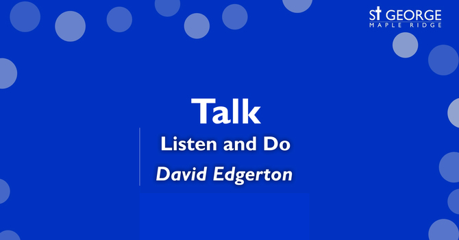 """""""Listen and Do"""" Talk August 9, 2020 image"""