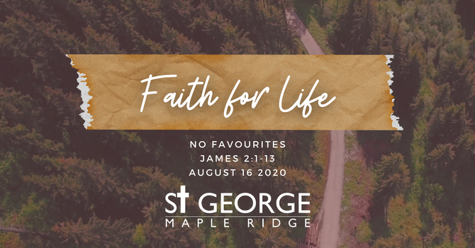 """No Favourites"" James 2:1-13 August 16, 2020 image"