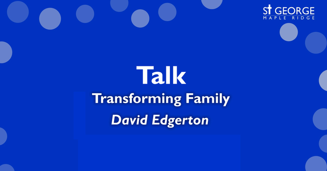 "Talk ""Transforming Family"" July 12, 2020 image"
