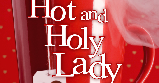 Hot and Holy