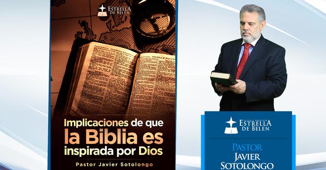 Implicaciones de que la Biblia es inspirada por Dios