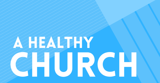 A Healthy Church Reaches Out To Our World