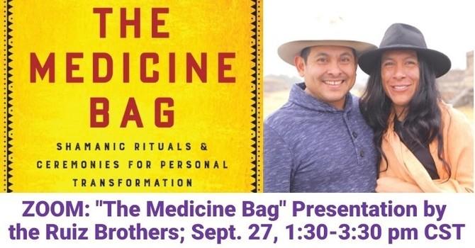 "ZOOM: Ruiz Brothers ""The Medicine Bag"" image"