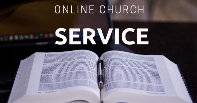 April 19, 2020 - Online Worship Service image