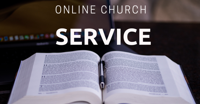 May 3, 2020 Online Worship Service image