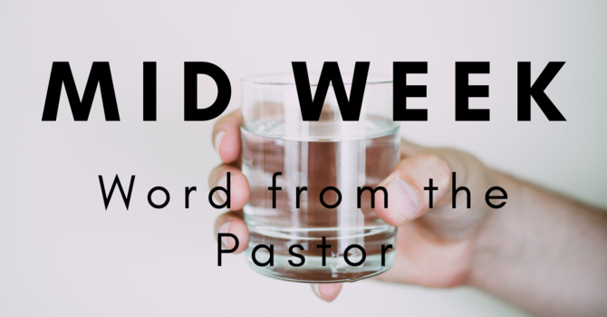 Mid Week Word from the Pastor image
