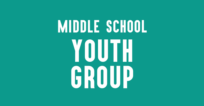 Middle School Youth Group