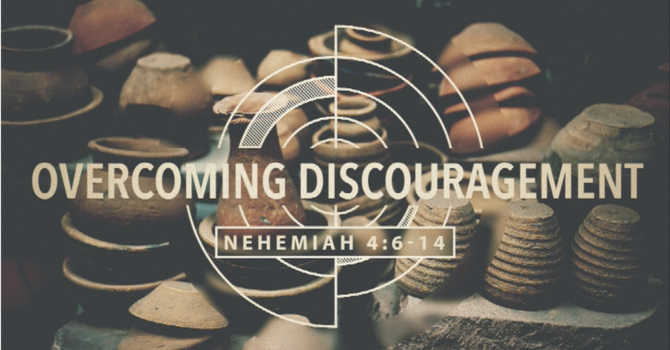 Overcoming Discouragement Wk. 1