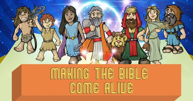 Making the Bible Come Alive