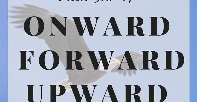 """""""Onward, Forward, Upward..."""""""