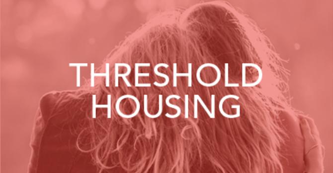 Threshold Housing