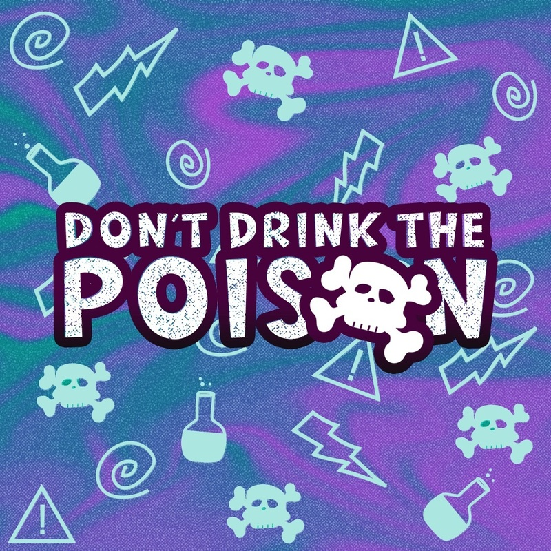Don't Drink the Poison
