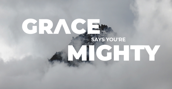 Grace Says You're Mighty