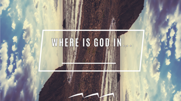 Where is God in...