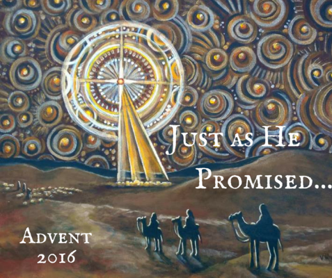 Just as He Promised... Advent 2016