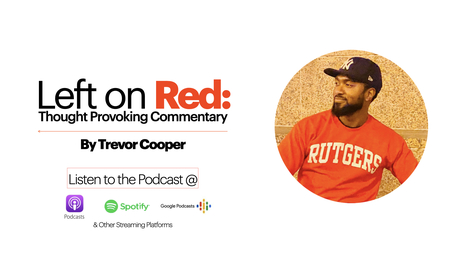 Left of Red: Thought Provoking Commentary by Trevor Cooper