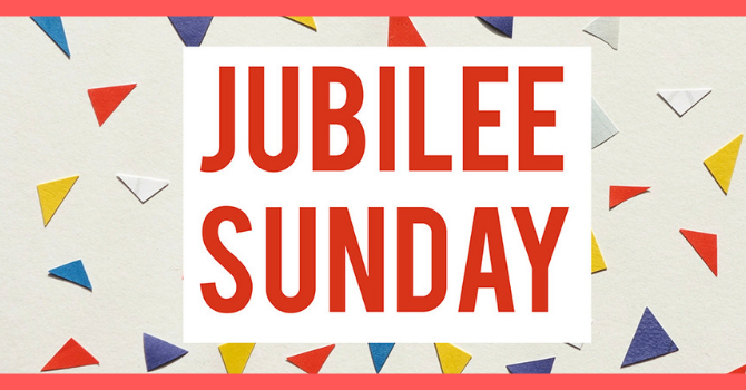 Jubilee Sunday - There is no worship service on Sunday, September 1st image