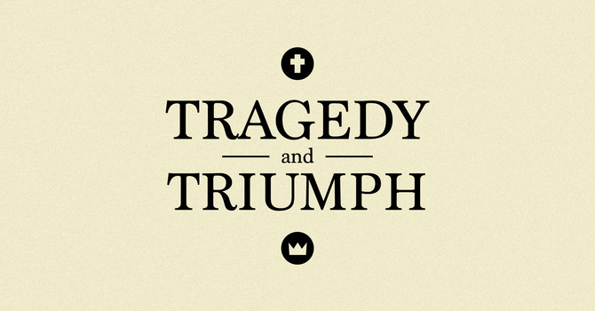 [SERIES] TRAGEDY AND TRIUMPH image