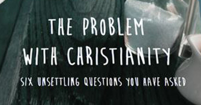 'The Problem with Christianity' A Book Review image