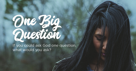One Big Question