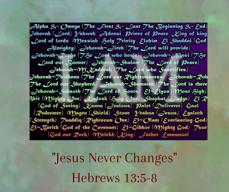 """""""Jesus never changes"""""""