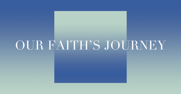 Our Faith's Journey