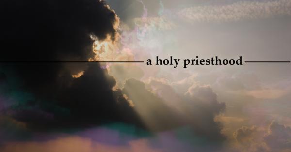 Holy Priesthood