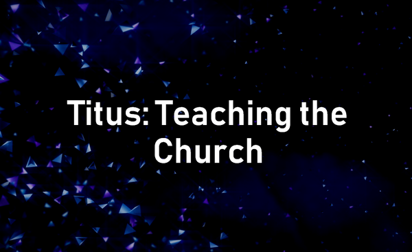 Titus: Teaching The Church