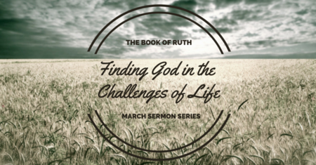 Ruth: Finding God in the Challenges of Life