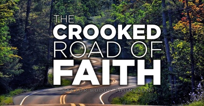 The Crooked Road of Faith